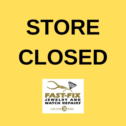 Store closed sign with Fast-Fix Jewelry and Watch Repairs original logo